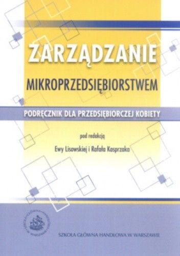 Okładka książki Zarządzanie mikroprzedsiębiorstwem.  Podręcznik dla przedsiębiorczej kobiety