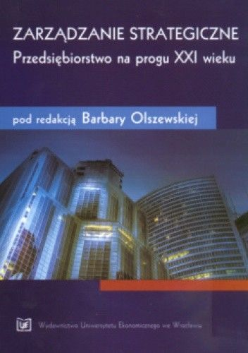 Okładka książki zarządzanie strategiczne Przedsiębiorstwo na progu XXI wieku