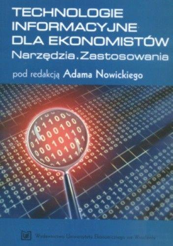 Okładka książki Technologie informacyjne dla ekonomistów. Narzędzia. Zastosowanie