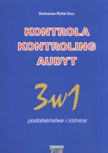 Okładka książki Kontrola Kontroling Audyt 3w1 podobieństwa i różnica