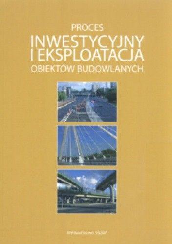 Okładka książki Proces inwestycyjny i eksploatacja obiektów budowlanych