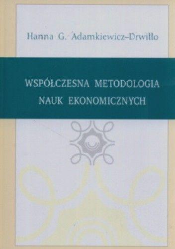 Okładka książki Współczesna metodologia nauk ekonomicznych