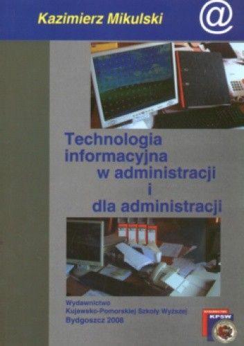 Okładka książki Technologia informacyjna w administracji i dla administracji