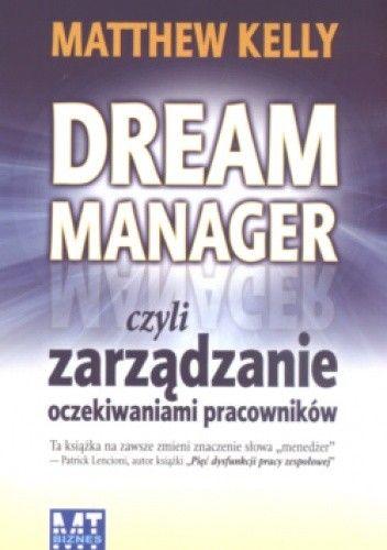 Okładka książki Dream Manager czyli zarządzanie oczekiwaniami pracowników