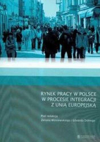 Okładka książki Rynek pracy w Polsce w procesie integracji z Unią Europejską /Aspekty makroekonomiczne i regiona