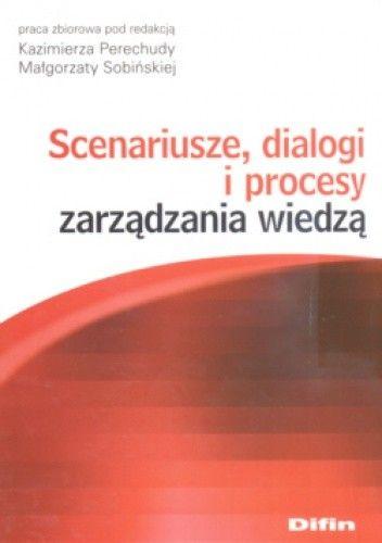 Okładka książki Scenariusze, dialogi i procesy zarządzania wiedzą