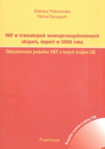 Okładka książki Vat w transakcjach wewnątrzwspólnotowych eksport, import w 2008 roku