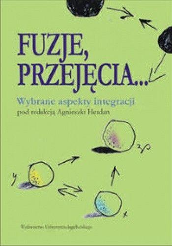 Okładka książki Fuzje, przejęcia... : wybrane aspekty integracji