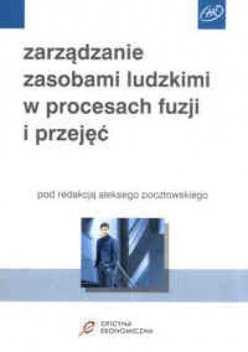 Okładka książki Zarządzanie zasobami ludzkimi w procesach fuzji i przejęć