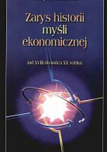 Okładka książki zarys historii myśli ekonomicznej. Od XVIII do końca XX wieku