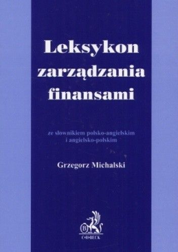 Okładka książki Leksykon zarządzania finansami ze słownikiem polsko-angielsk