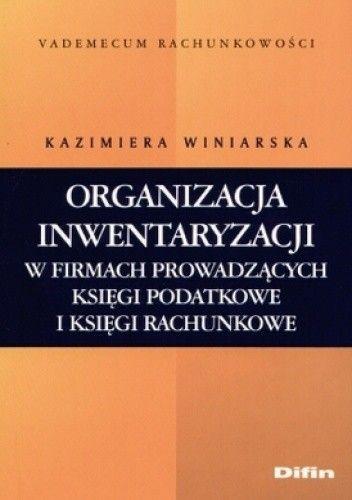 Okładka książki Organizacja inwentaryzacji w firmach prowadzących księgi pod