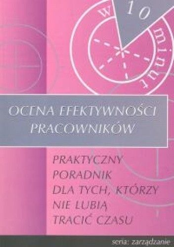 Okładka książki Ocena efektywności pracowników w 10 minut