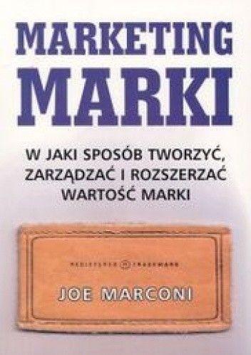 Okładka książki Marketing marki. W jaki sposób tworzyć, zarządządzać i rozsz