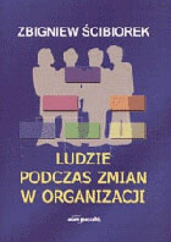 Okładka książki Ludzie podczas zmian w organizacji
