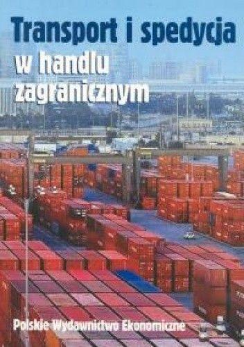 Okładka książki Transport i spedycja w handlu zagranicznym