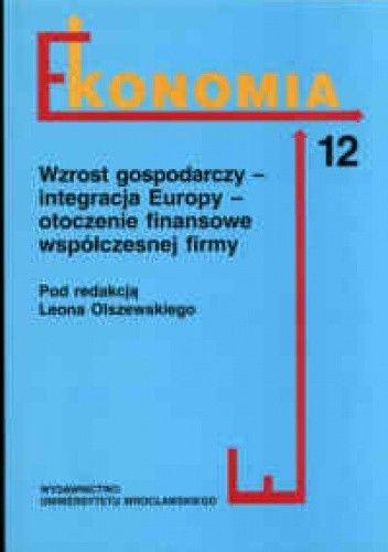 Okładka książki Ekonomia  . Wzrost gospodarczy  integracja Europy  otocznie