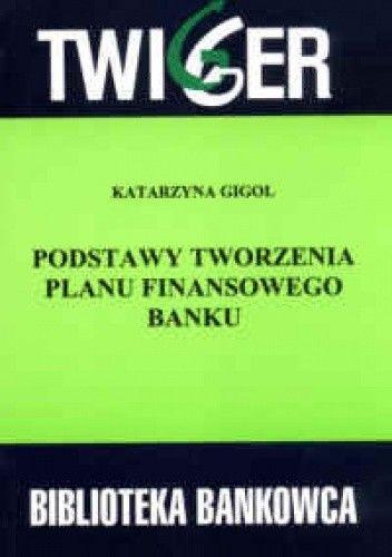 Okładka książki Podstawy tworzenia planu finansowego banku