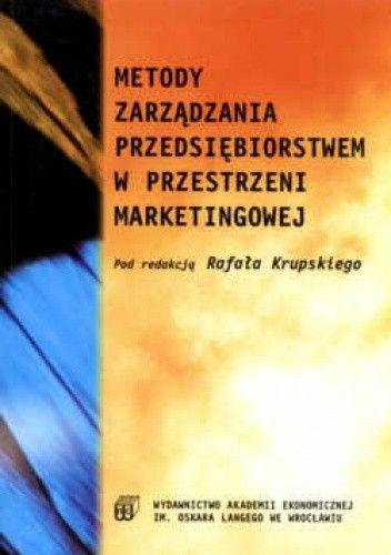 Okładka książki Metody zarządzania przedsiębiorstwem w przestrzeni marketingowej