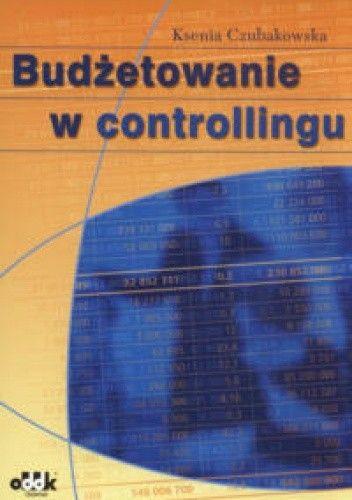 Okładka książki Budżetowanie w controllingu