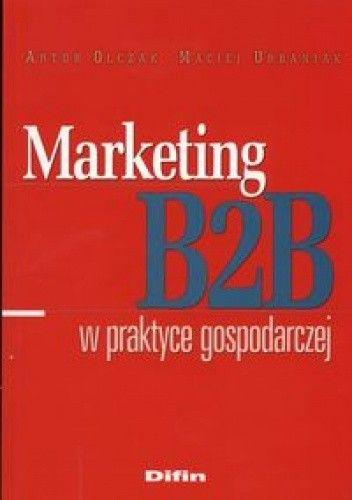 Okładka książki Marketing B2B w praktyce gospodarczej