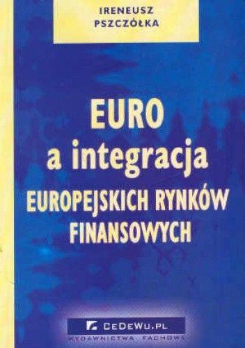 Okładka książki Euro a integracja europejskich rynków finan