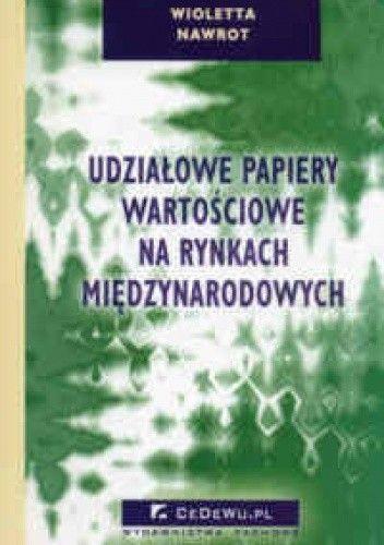 Okładka książki Udziałowe papiery wartościowe na rynkach międzynarodowych