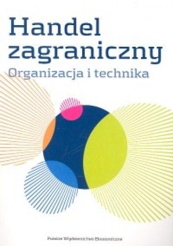 Okładka książki HANDEL zAGRANICzNY. ORGANIzACJA I TECHNIKA. CD-ROM - pod red. RYMARCzYKA JANA