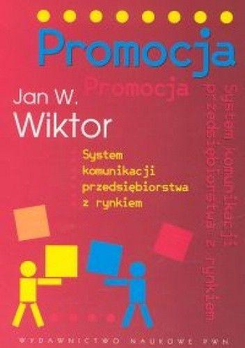 Okładka książki Promocja System komunikacji przedsiębiorstwa z rynkiem