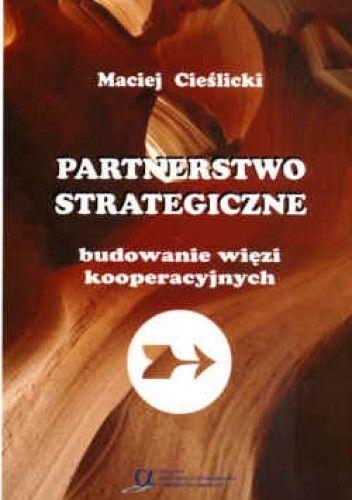Okładka książki Partnerstwo strategiczne. Budowanie więzi kooperacyjnych
