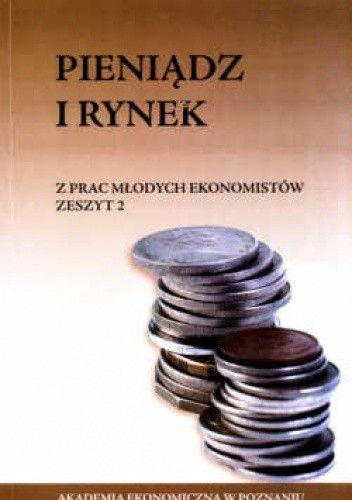 Okładka książki Pieniądz i rynek. z prac młodych ekonomistów. zeszyt 2.