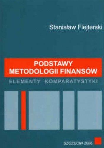 Okładka książki Podstawy metodologii finansów. Elementy komparatystyki