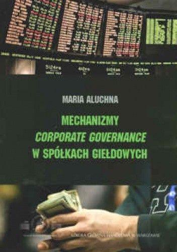 Okładka książki Mechanizmy corporate governance w spółkach giełdowych