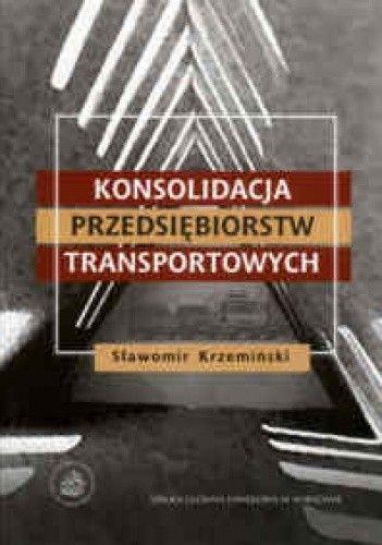 Okładka książki Konsolidacja przedsiębiorstw transportowych