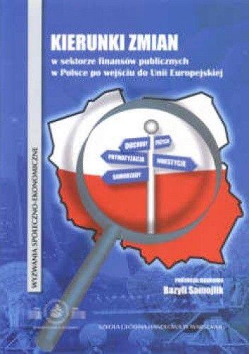 Okładka książki Kierunki zmian w sektorze finansów publicznych w Polsce po wejściu do Unii Europejskiej