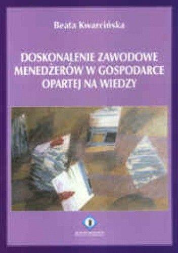 Okładka książki Doskonalenie zawodowe menedżerów w gospodarce opartej na wiedzy