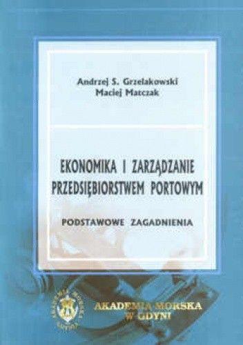 Okładka książki Ekonomika i zarządzanie przedsiębiorstwem portowym. Podstawowe zagadnienia