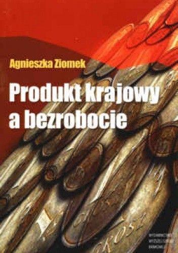 Okładka książki Produkt krajowy a bezrobocie