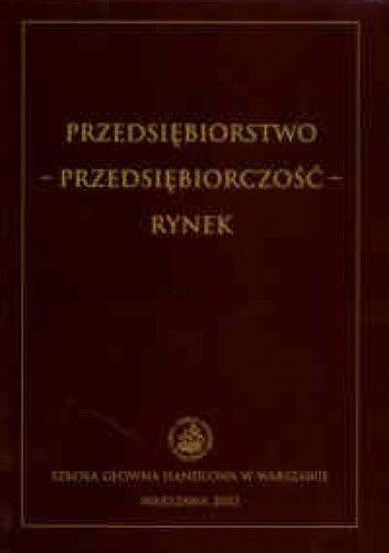 Okładka książki Przedsiębiorstwo - przedsiębiorczość - rynek