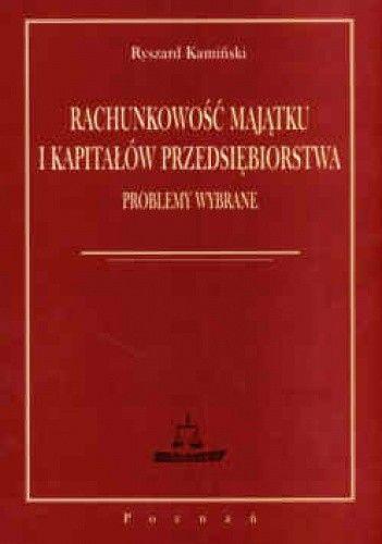 Okładka książki Rachunkowość majątku i kapitałów przedsiębiorstwa problemy wybrane