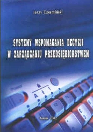 Okładka książki Systemy wspomagania decyzji w zarządzaniu przedsiębiorstwem