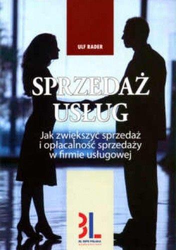 Okładka książki Sprzedaż usług. Jak zwiększyć sprzedaż i opłacalność sprzedaży w firmie usługowej