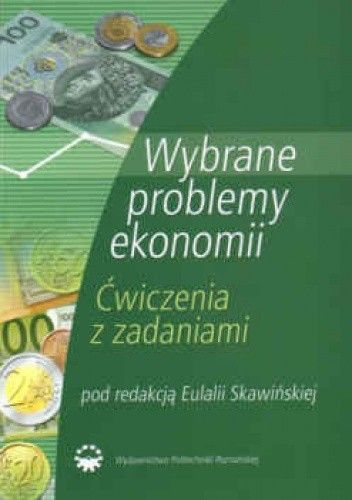 Okładka książki Wybrane problemy ekonomii. ćwiczenia z zadaniami