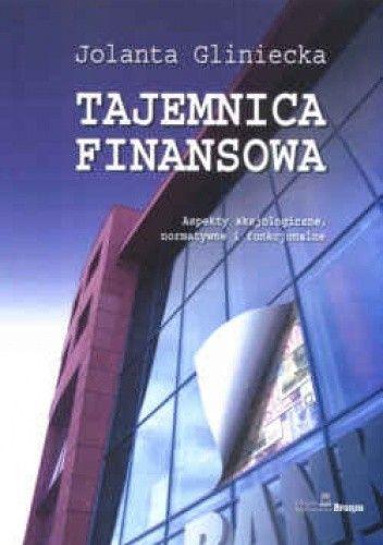 Okładka książki Tajemnica finansowa. Aspekty aksjologiczne, normatywne i funkcjonalne