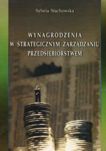 Okładka książki Wynagrodzenia w strategicznym zarządzaniu przedsiębiorstwem