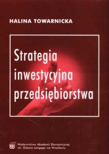 Okładka książki Strategia inwestycyjna przedsiębiorstwa
