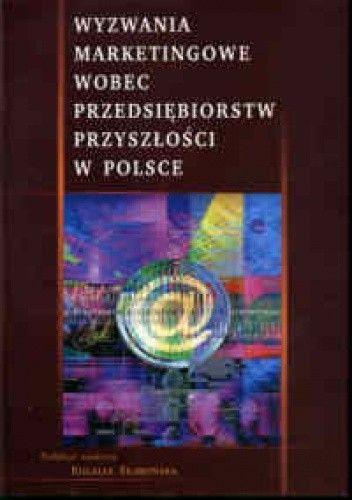 Okładka książki Wyzwania marketingowe wobec przedsiębiorstw przyszłości w Polsce