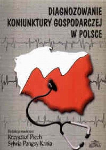 Okładka książki Diagnozowanie koniunktury gospodarczej w Polsce