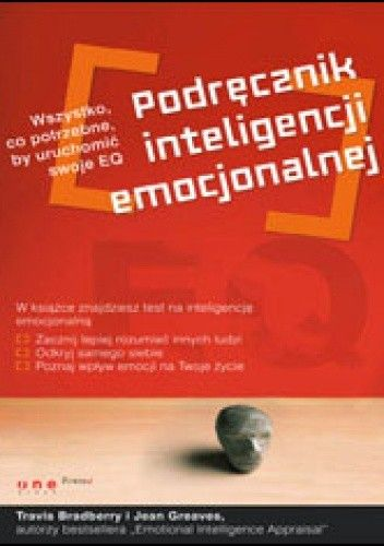 Okładka książki Podręcznik inteligencji emocjonalnej. Wszystko, co potrzebne by uruchomić swoje EQ