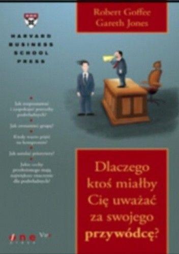 Okładka książki Dlaczego ktoś miałby Cię uważać za swojego przywódcęa
